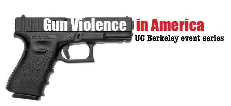 image of a gun and UC Berkeley Gun Violence Event Series