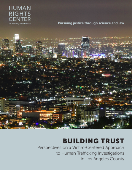 Building Trust: Perspectives on a Victim-Centered Approach to Human Trafficking Investigations in Los Angeles County